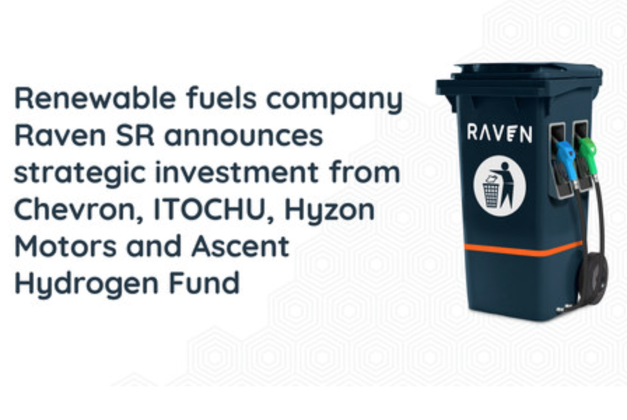 Renewable fuels company Raven SR announces strategic investment from Chevron, ITOCHU, Hyzon Motors and Ascent Hydrogen Fund